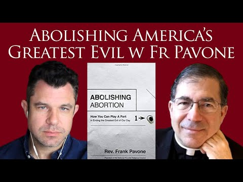 Abolishing America's Greatest Evil with Father Frank Pavone and Dr Taylor Marshall