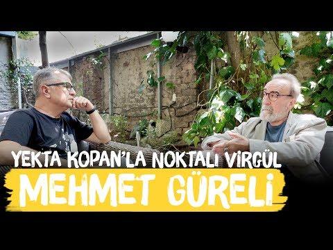 Mehmet Güreli - Yekta Kopan'la Noktalı Virgül