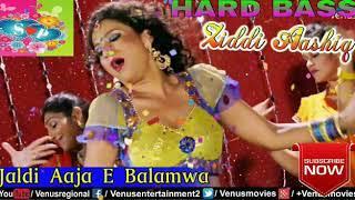 jaldi-aaja-e-balamwa-dj-remix-hard-bass-song-ziddi-aashiq----sad-song