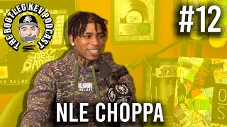 The Bootleg Kev Podcast #12 | NLE Choppa