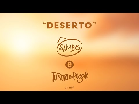 Deserto – Sambô (ft. Turma do Pagode)