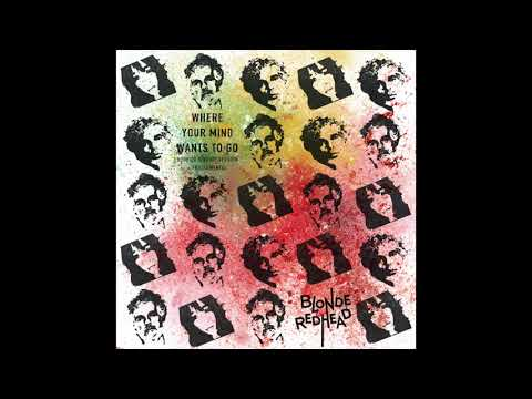 Blonde Redhead - Where Your Mind Wants To Go (Ludovico Einaudi Version)