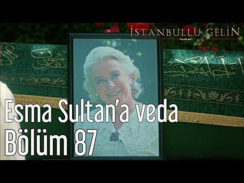 İstanbullu Gelin 87. Bölüm (Final) - Esma Sultan'a Veda