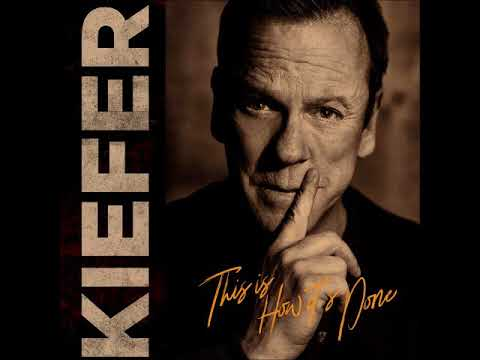 Kiefer Sutherland  This Is How It's Done