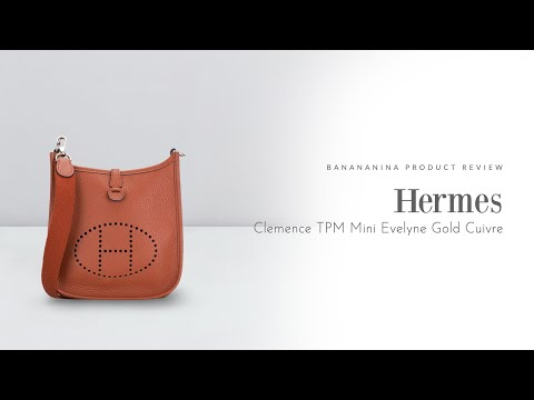 Banananina Product Review: Hermes Clemence TPM Mini Evelyne Gold Cuivre