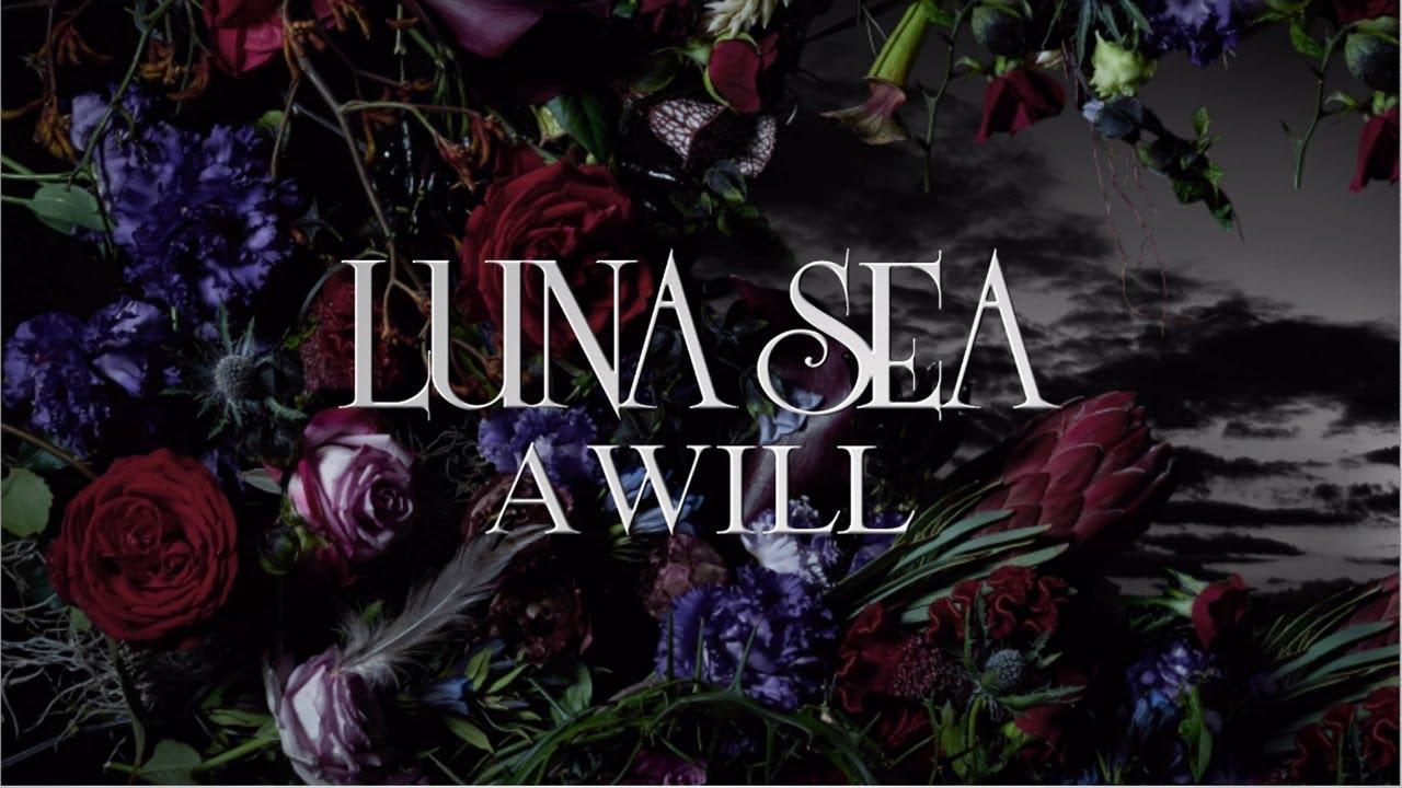 LUNA SEA - New Album「A WILL」...