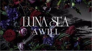 LUNA SEA - New Album「A WILL」Teaser