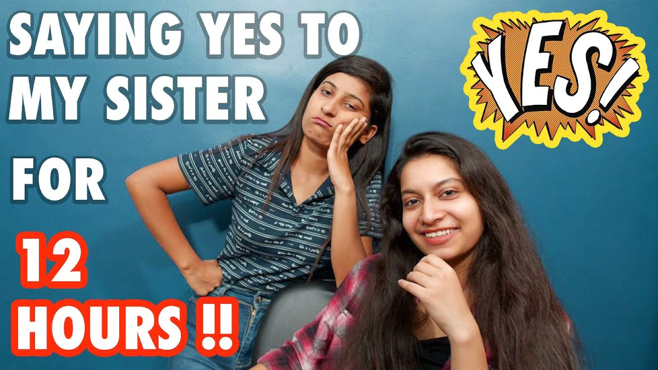 Saying YES to my sister for 12 HOURS challenge || New vlog || Kriti sharma