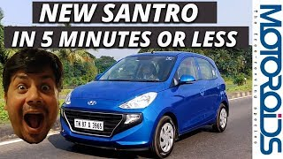 New Santro Review in Five Minutes or Less | Motoroids