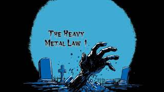 A V The Heavy Metal Law 1