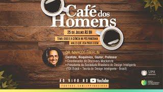 Deus e a Ciência na Pos Pandemia | Café dos Homens | IPP TV