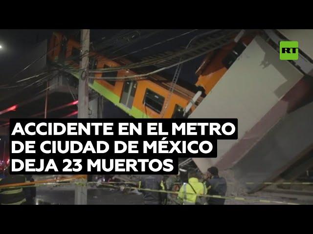 Accidente en el metro de Ciudad de México deja 23 muertos
