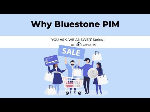 Why Bluestone PIM