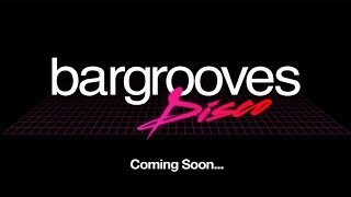 Bargrooves Disco - Teaser
