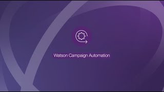 IBM Watson Marketing - Campaign Automation - Demo