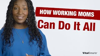 How Working Moms Can Do It All
