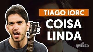 Coisa Linda - Tiago Iorc (aula de violão simplificada)