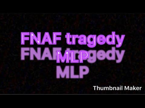 FNAF Tragedy Mlp : Frazle