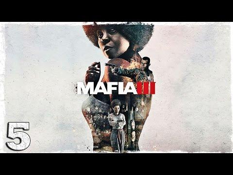 Смотреть прохождение игры Mafia 3. #5: Кассандра.