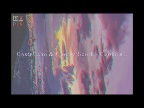 Castellano & Cherry Scoth - Chokomil