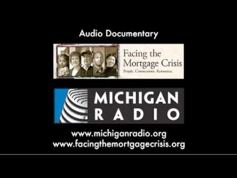 Facing the Mortgage Crisis: Documentary - Michigan Radio - NPR
