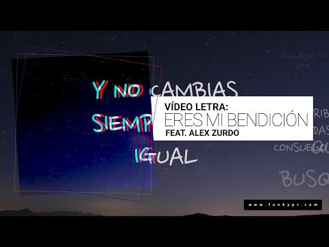 Eres Mi Bendición (Funky featuring Alex Zurdo) Youtube Exclusive