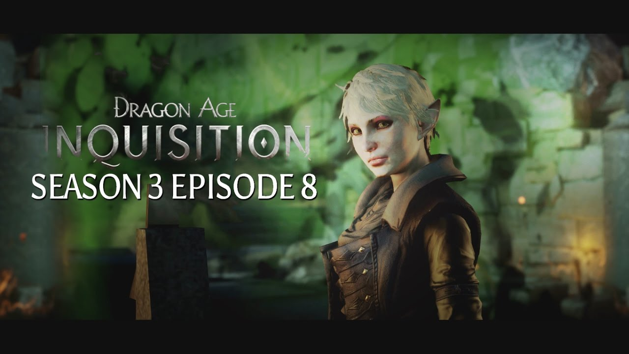 Download Dragon Age: Inquisition - Season 3 Episode 8: Wicked Eyes and Wicked Hearts - Part III
