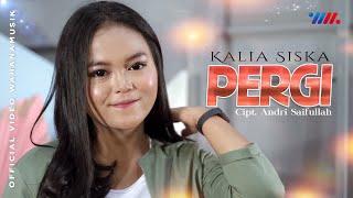 Download KALIA SISKA ft DJ ANDIES - PERGI - RASA INI YANG TERTINGGAL (Official Music Video)
