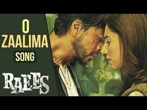 O Zalima - Raees Movie - Full Video Song