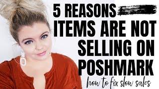 5 REASONS ITEMS ARE NOT SELLING ON POSHMARK | POSHMARK SELLING TIPS  | MAKE MONEY 2019
