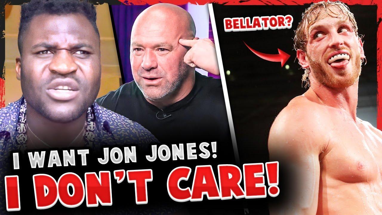 Francis Ngannou RESPONDS to Dana White! Scott Coker on Logan Paul signing to Bellator?! UFC 263