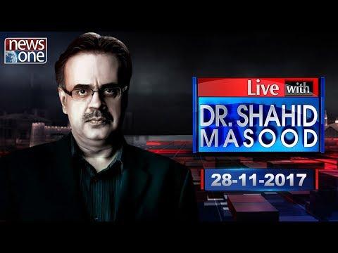 Live with Dr Shahid Masood   28 November 2017   Nawaz Sharif   AhsanIqbal   Faizabad Dharna  