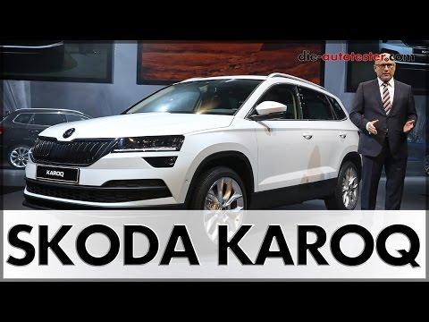 2017 SKODA KAROQ Weltpremiere des neuen SKODA SUV   Test   Review   Auto   Deutsch
