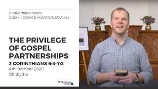 The Privilege of Gospel Partnerships (2 Corinthians 6:3-7:2) - 3 October 2020