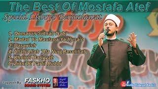 THE BEST SHOLAWAT OF MOSTAFA ATEF - SPECIAL LIRBOYO BERSHOLAWAT