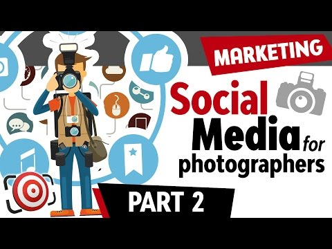 Social Media for Photographers Part 2 - How to Market your Photography Business
