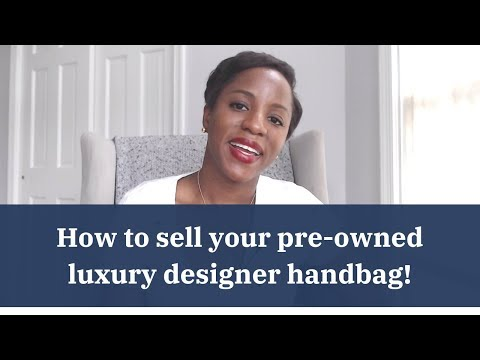 How To Sell Your Preowned Luxury Designer Handbag