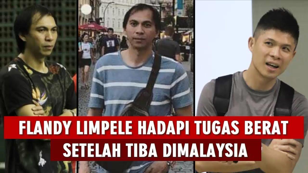 FLANDY LIMPELE HADAPI TUGAS BERAT USAI TIBA DI MALAYSIA