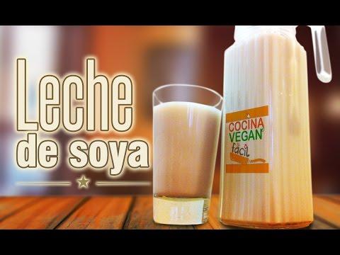 Leche de soya - Cocina Vegan Fácil