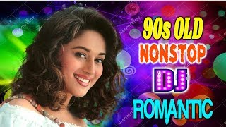 Nonstop Romantic Hindi Dj Remix  Hindi Love Song Dj Mix  Hindi Bollywood Nonstop Dj Song