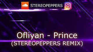 Ofliyan- Prince (Stereopeppers Remix) новые песни новые клипы популярная музыка лучшие новинки