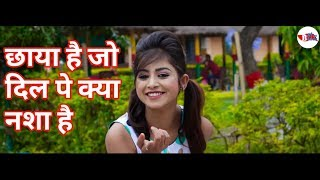 chaya hai jo dil pe kya nasha hai whatsapp status video song 2018