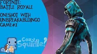 Fortnite: Battle Royale - Oneshot With Unbreakabldingo - Game#1