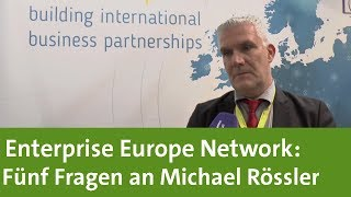 Enterprise Europe Network: Fünf Fragen an Michael Rössler