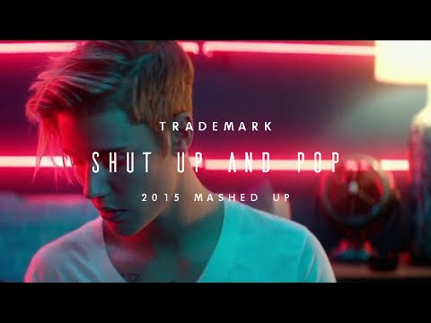 Trademark - Shut Up And Pop (2015 Mashup)