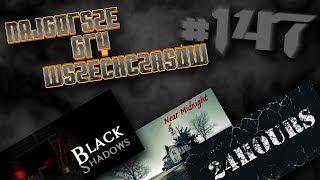 Najgorsze Gry Wszechczasów - BlackShadows, Near Midnight, 24 HOURS (Odcinek 147)