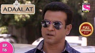 Adaalat - Full Episode 116 - 3rd  May, 2018