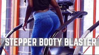 STEPPER BOOTY BLASTER