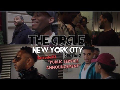"""The CIRCLE NYC S2"" Episode#3 [Public Service Announcement]"