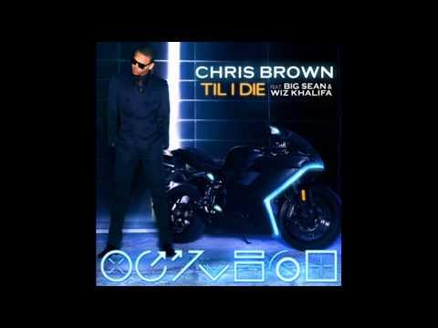 Download Chris Brown ft Wiz Khalifa & Big Sean - Till I Die
